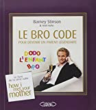 Le Bro Code pour devenir un parent légendaire