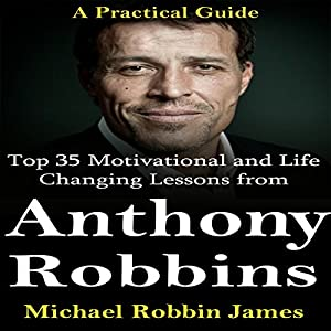 Top 35 Motivational and Life Changing Lessons from Anthony Robbins Audiobook