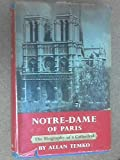 Notre-Dame of Paris the Biography of a Cathedral