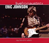 echange, troc Eric Johnson - Live From Austin, Tx