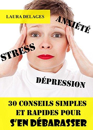 stress-anxiete-depression-30-conseils-pour-sen-debarasser-french-edition