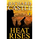 Heat Rises (Nikki Heat Book 3) ~ Richard Castle