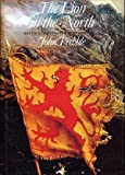The Lion in the North: One Thousand Years of Scotland's History (0517422468) by Prebble, John