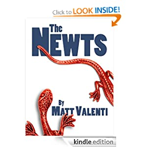 Free Kindle Book: The Newts, by Matt Valenti. Publication Date: July 18, 2012