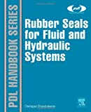Rubber Seals for Fluid and Hydraulic Systems (Plastics Design Library)