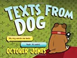 October Jones Texts from Dog of Jones, October on 25 October 2012