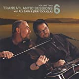 Transatlantic Sessions - Series 6, Vol. Two