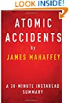 Atomic Accidents by James Mahaffey -...