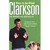 Born to be Riledby Jeremy Clarkson