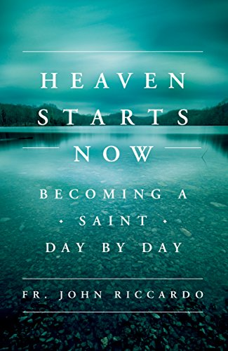 Heaven Starts Now: Becoming a Saint Day by Day (Word Among Us Press compare prices)