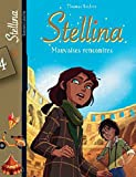 Stellina, Tome 4 : Mauvaises rencontres