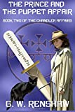 The Prince and the Puppet Affair: Book Two of The Chandler Affairs: Volume 2