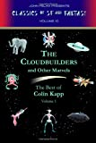 img - for The Cloudbuilders and Other Marvels (Classics of SFcience Fiction and Fantasy) (Volume 10) book / textbook / text book