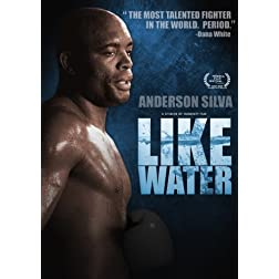 Anderson Silva: Like Water
