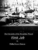 First Job (Chronicles of the Moonshine Wizard)