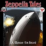 Zeppelin Tales, Volume 1 | Jim Beard,I.A. Watson