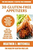The Healthy Gluten-Free Life: TOP 30 Delicious Gluten-Free Appetizer Recipes For You And Your Amazing Family