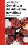 Gemeinsam die Adoleszenz bewältigen: Ein Elternratgeber