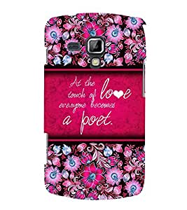 A Poet Love Quote Cute Fashion 3D Hard Polycarbonate Designer Back Case Cover for Samsung Galaxy S Duos S7562