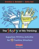 img - for The Story of My Thinking: Expository Writing Activities for 13 Teaching Situations book / textbook / text book
