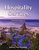 img - for Hospitality Services: Food & Lodging by Johnny Sue Reynolds Ph.D. (2009-09-28) book / textbook / text book