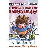 """A Triple Treat of Horrid Henry: Mummy's Curse/Revenge/Bogey Babysitter: """"Horrid Henry and the Mummy's Curse"""", """"Horrid Henry's Revenge"""", """"Horrid Henry and the Bogey Babysitter""""by Francesca Simon"""