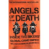 Angels of Death: Inside the Bikers' Global Crime Empireby William Marsden