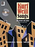 img - for KURT WEILL SONGS FOR CLARINET AND PIANO - WITH CD OF PERFORMANCE AND PLAY-ALONG TRACKS book / textbook / text book