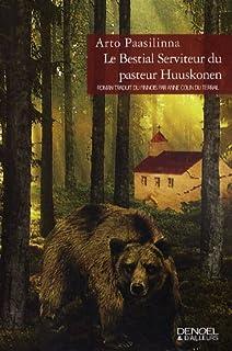 Le bestial serviteur du pasteur Huuskonen : roman, Paasilinna, Arto