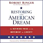 Restoring the American Dream: The Defining Voice in the Movement for Liberty | Robert Ringer
