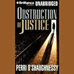 Obstruction of Justice (       UNABRIDGED) by Perri O'Shaughnessy Narrated by Laural Merlington