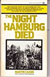 The Night Hamburg Died (0345283031) by Caidin, Martin