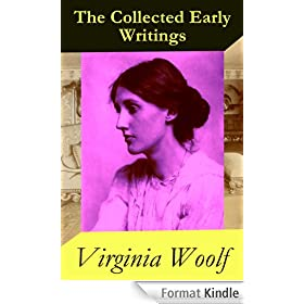 The Collected Early Writings: The Voyage Out + Night and Day + Monday or Tuesday and Other Short Stories + Jacob's Room (4 books in 1 ebook)