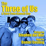The Three of Us: A Story from Bennett Bay | Stephen del Mar