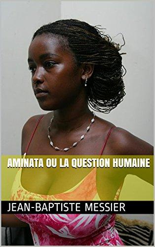 Couverture du livre Aminata ou la question humaine