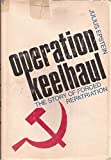 Operation Keelhaul; The Story of Forced Repatriation from 1944 to the Present.