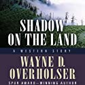 Shadow on the Land: A Western Story: Thorndike Western, Book 1 Audiobook by Wayne D. Overholser Narrated by A. T. Chandler