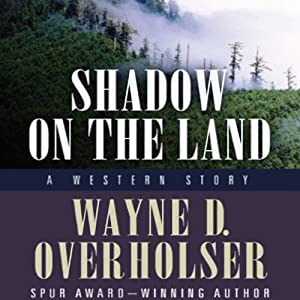 Shadow on the Land: A Western Story: Thorndike Western, Book 1 | [Wayne D. Overholser]