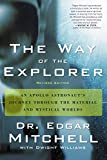 img - for The Way of the Explorer: An Apollo Astronaut's Journey Through the Material and Mystical Worlds, Revised Edition book / textbook / text book