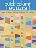 Quick Column Quilts: Make 12+ Bold and Beautiful Designs in Half the Time
