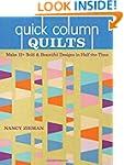 Quick Column Quilts: Make 12+ Bold an...