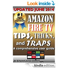 Amazon Fire TV Tips, Tricks, and Traps: A comprehensive tutorial for Amazon Fire TV