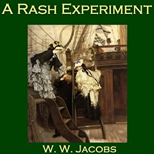 A Rash Experiment | [W. W. Jacobs]