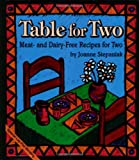 Table for Two:  Meat- and Dairy- Free Recipes for Two (1570670196) by Stepaniak, Joanne