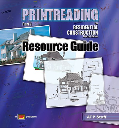 Printreading for Residential Construction - Resource Guide - 4th Edition - Amer Technical Pub - AT-0411 - ISBN: 0826904114 - ISBN-13: 9780826904119