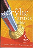 Acrylic Artists Bible (Artists Bibles)