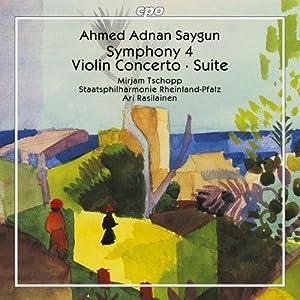 Saygun: Symphony No. 4 / Violin Concerto / Suite