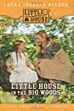 Little House in the Big Woods (0060885378) by Laura Ingalls Wilder