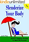 Slenderize Your Body: 60 EFT Tapping...