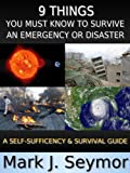 9 Things You Must Know to Survive an Emergency or Disaster